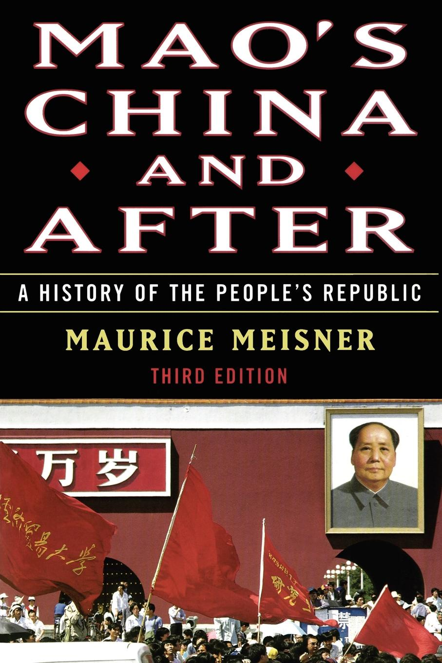 Maurice J. Meisner Mao.s China and After. A History of the People.s Republic, Third Edition art and china s revolution