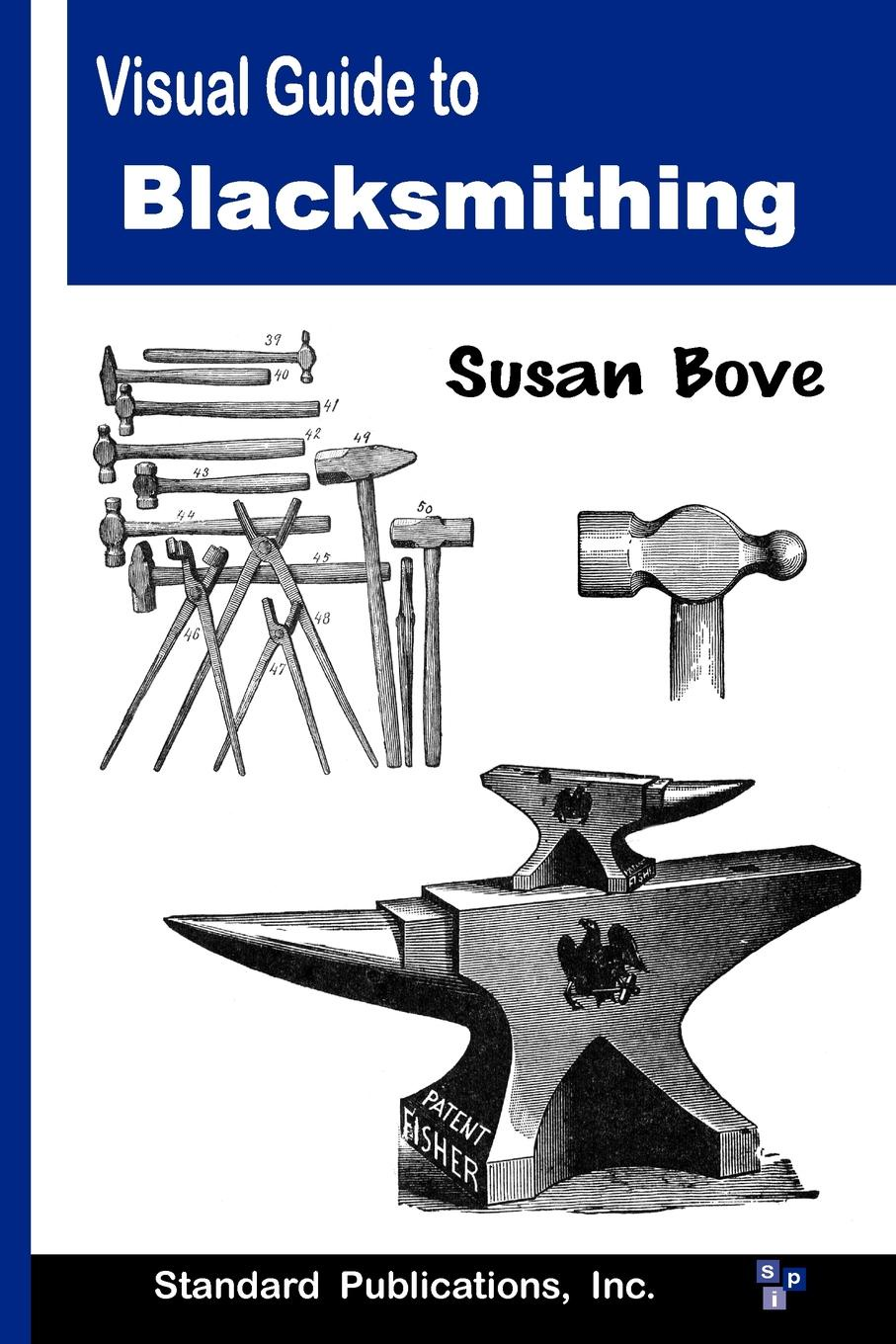 Susan Bove Visual Guide to Blacksmithing firearms an illustrated history the definitive visual guide