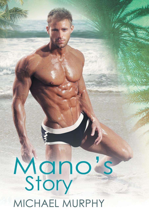 Michael Murphy Mano.s Story