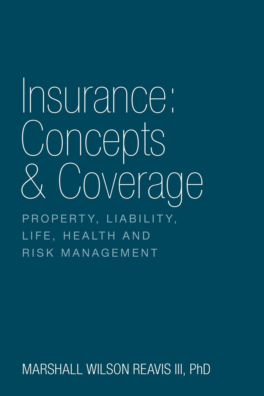 Marshall Wilson III Reavis Insurance. Concepts . Coverage free for all – lessons from the rand health insurance experiment paper