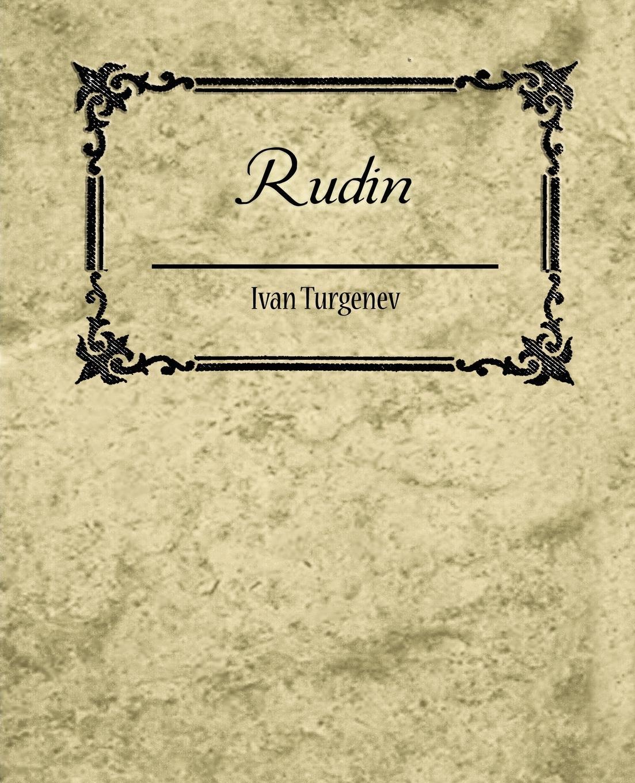 Ivan Sergeevich Turgenev, Ivan Turgenev Rudin two russian reformers ivan turgenev leo tolstoy