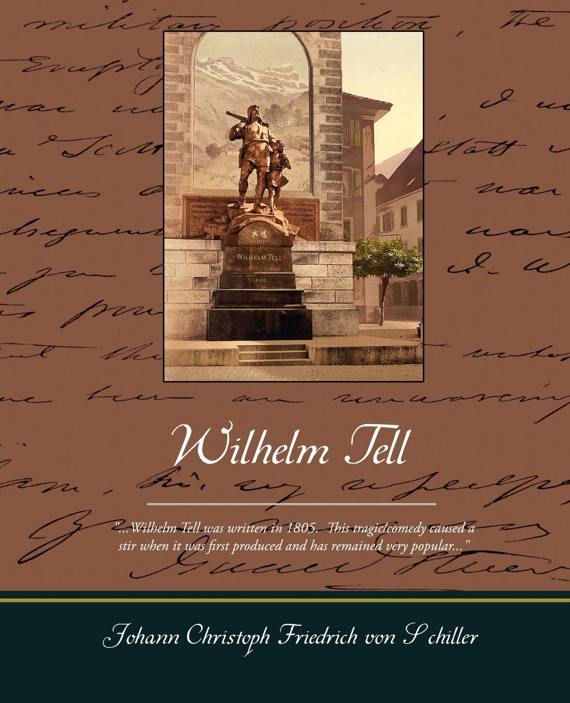 Schiller Johann Christoph Friedrich Von Wilhelm Tell archer jeffrey tell tale