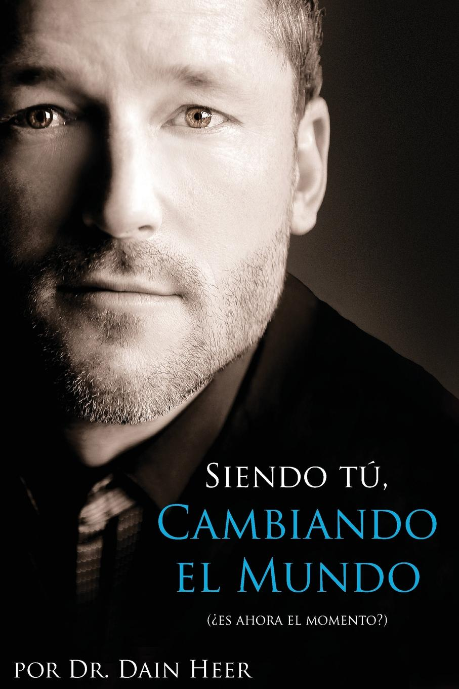 Dr. Dain Heer Siendo Tu, Cambiando El Mundo - Being You, Changing the World Spanish platero y yo