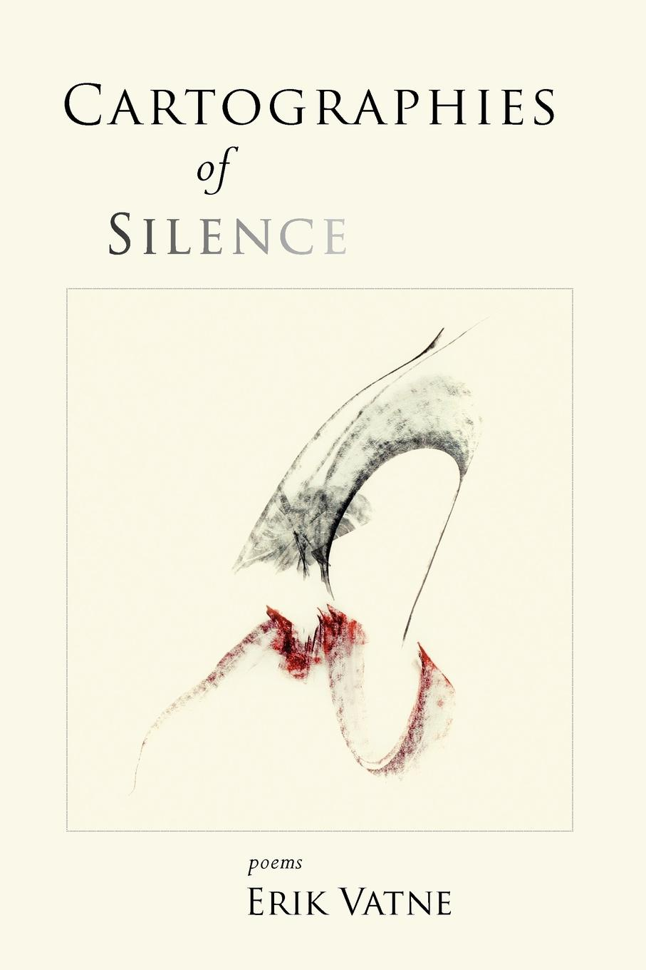 Erik Vatne Cartographies of Silence. Poems the moment of silence
