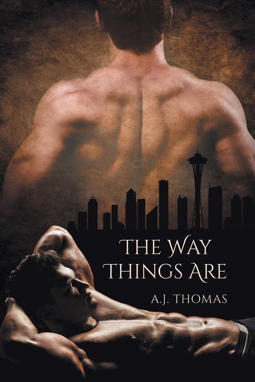 Фото - A.J. Thomas The Way Things Are patrick m ryan mason a christian man and his times