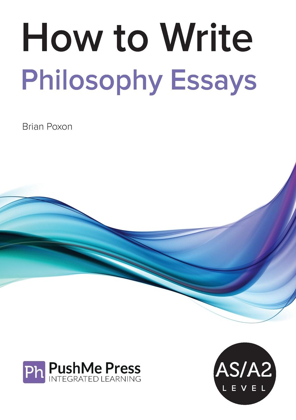 Brian Poxon How to Write Philosophy Essays how to teach for exams