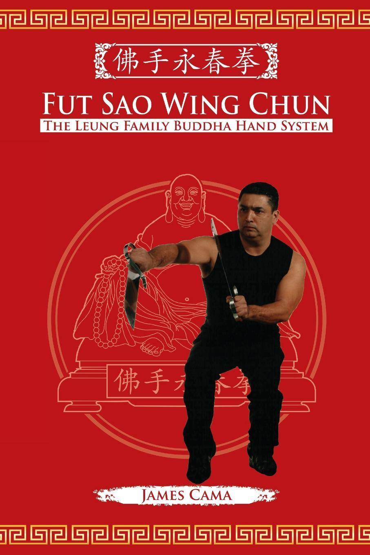 Фото - James Cama Fut Sao Wing Chun. The Leung Family Buddha Hand wui chun