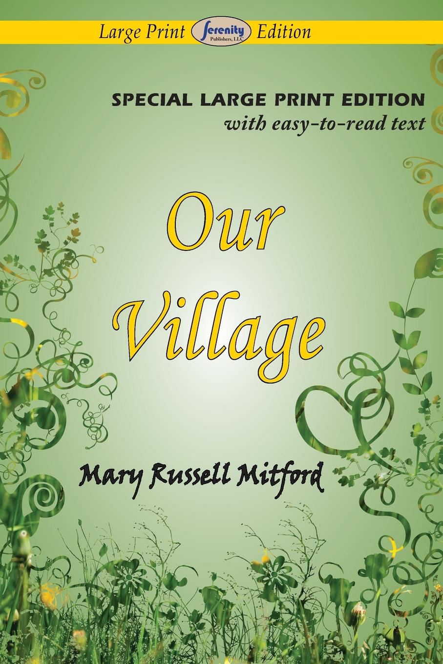 Mary Russell Mitford Our Village (Large Print Edition) nancy mitford