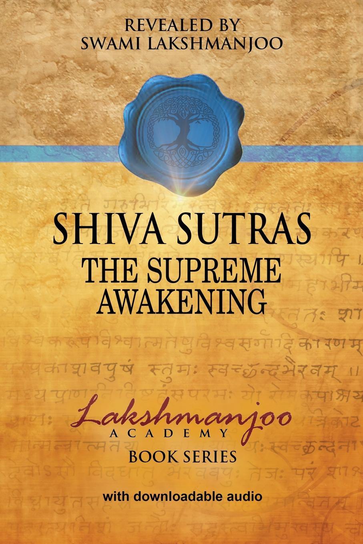 Swami Lakshmanjoo Shiva Sutras. The Supreme Awakening цена и фото
