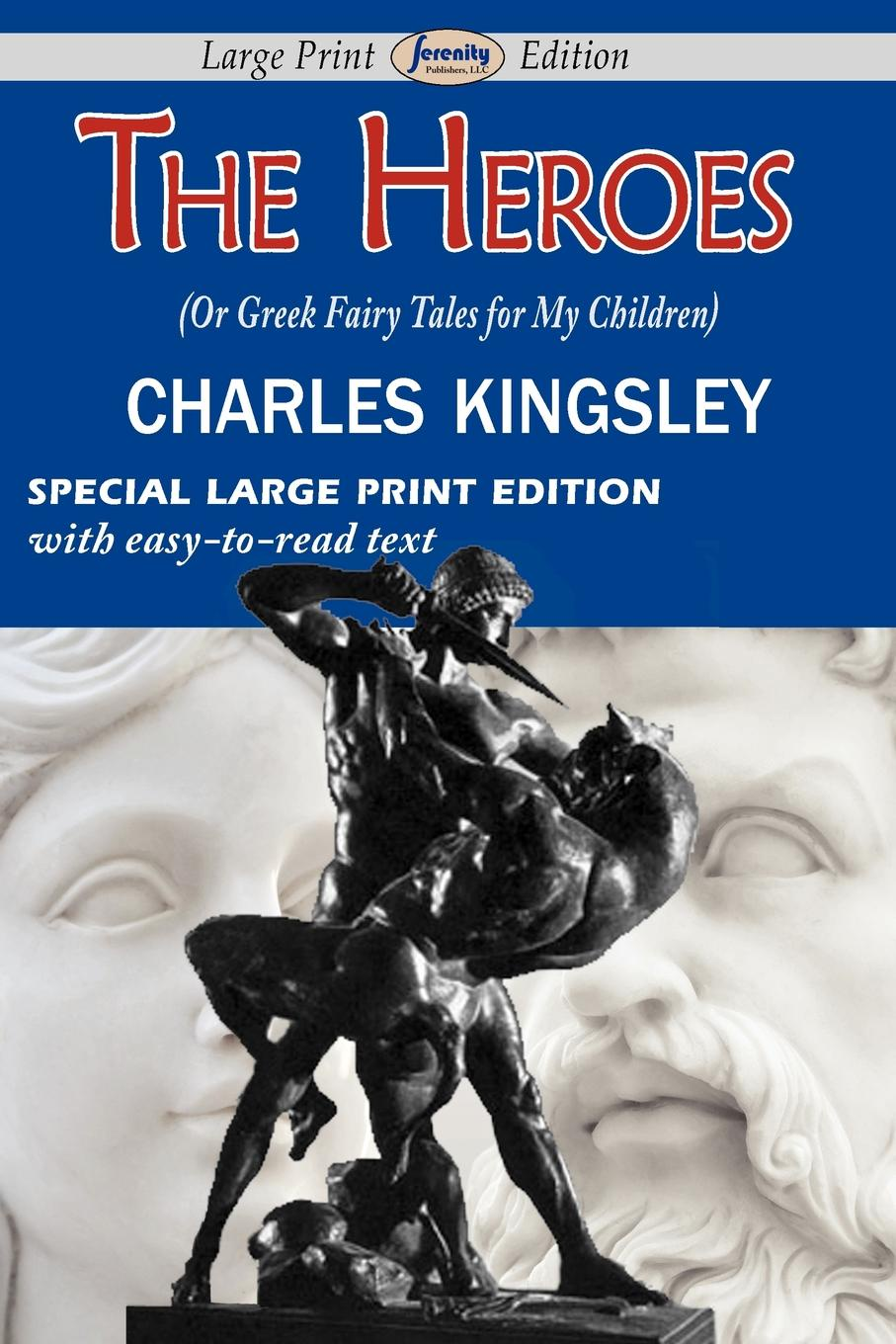 Charles Kingsley The Heroes (or Greek Fairy Tales for My Children)
