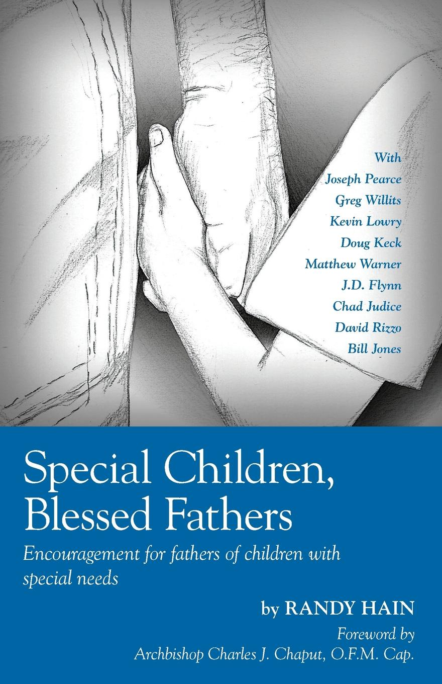 Randy Hain Special Children, Blessed Fathers. Encouragement for fathers of children with special needs the dead fathers club