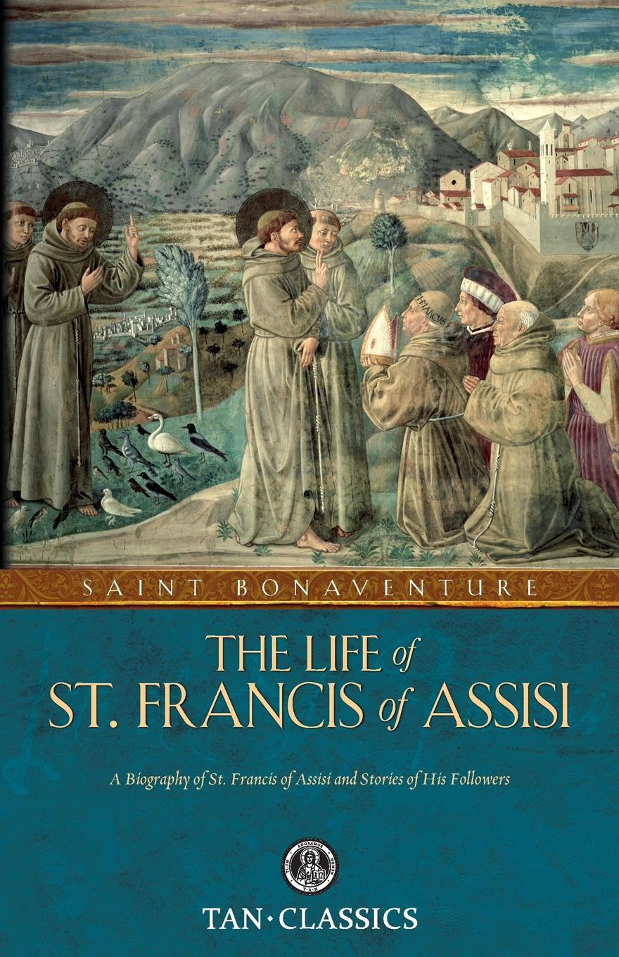 St. Bonaventure The Life of St. Francis of Assisi the secrets of francis of assisi