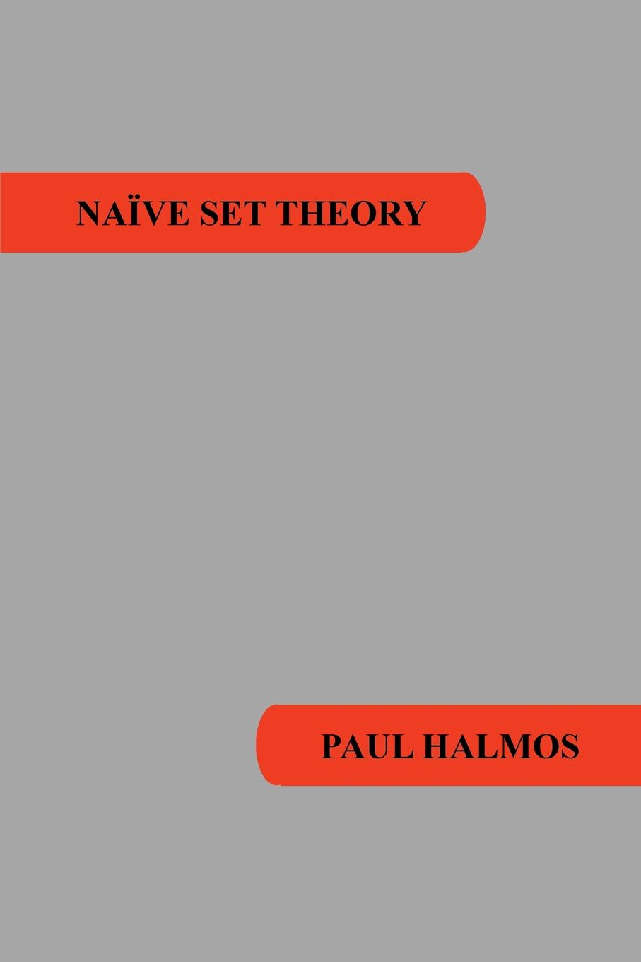 Paul R. Halmos Naive Set Theory paul r halmos lectures on boolean algebras