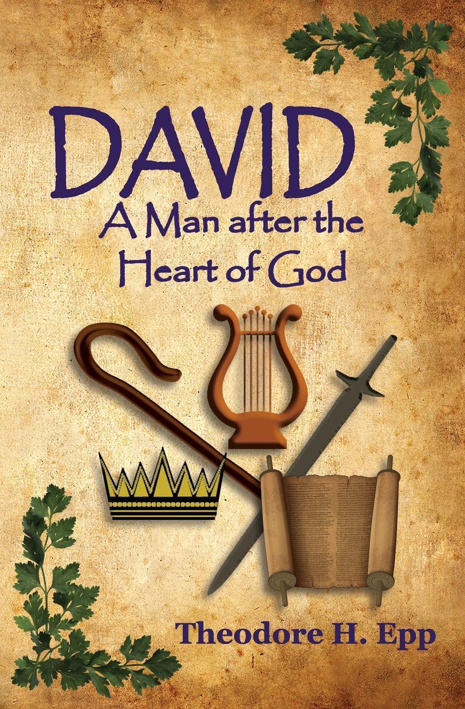 Theodore H. Epp David. A Man After the Heart of God недорго, оригинальная цена