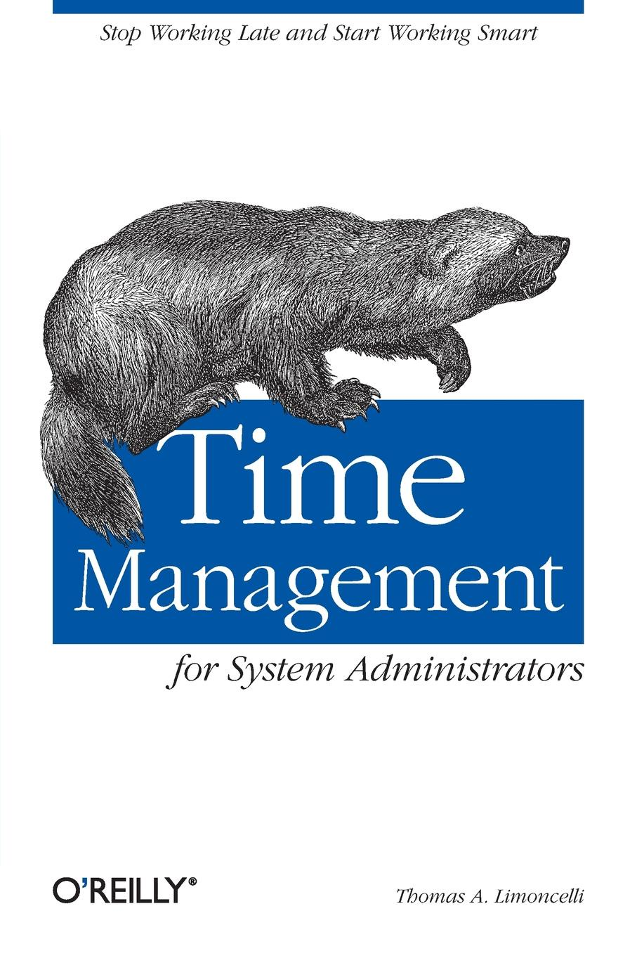 Thomas A. Limoncelli Time Management for System Administrators. Stop Working Late and Start Working Smart jim hornickel negotiating success tips and tools for building rapport and dissolving conflict while still getting what you want