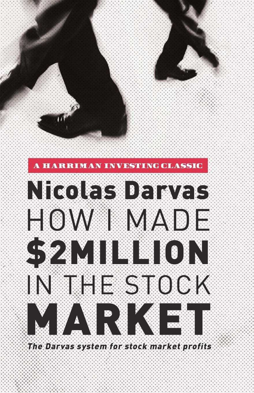 Фото - Nicolas Darvas How I Made .2 Million in the Stock Market. The Darvas System for Stock Market Profits dhl in stock lepin 21007 1351pcs out of