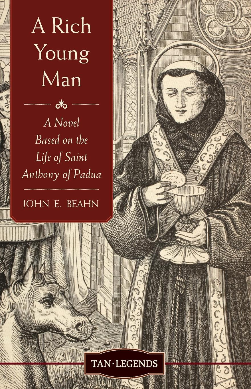 John E Beahn Rich Young Man. A Novel Based on the Life of Saint Anthony of Padua zbozwei 2018 st anthony of padua saint ring st anthony jewelry cabochon religious religious gift ring