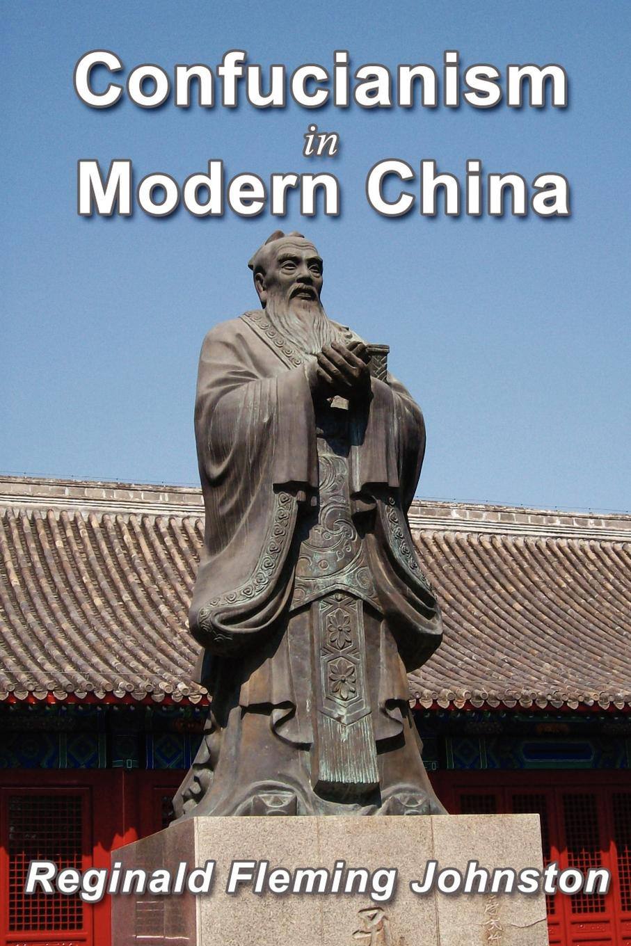 Reginald Fleming Johnston Confucianism and Modern China