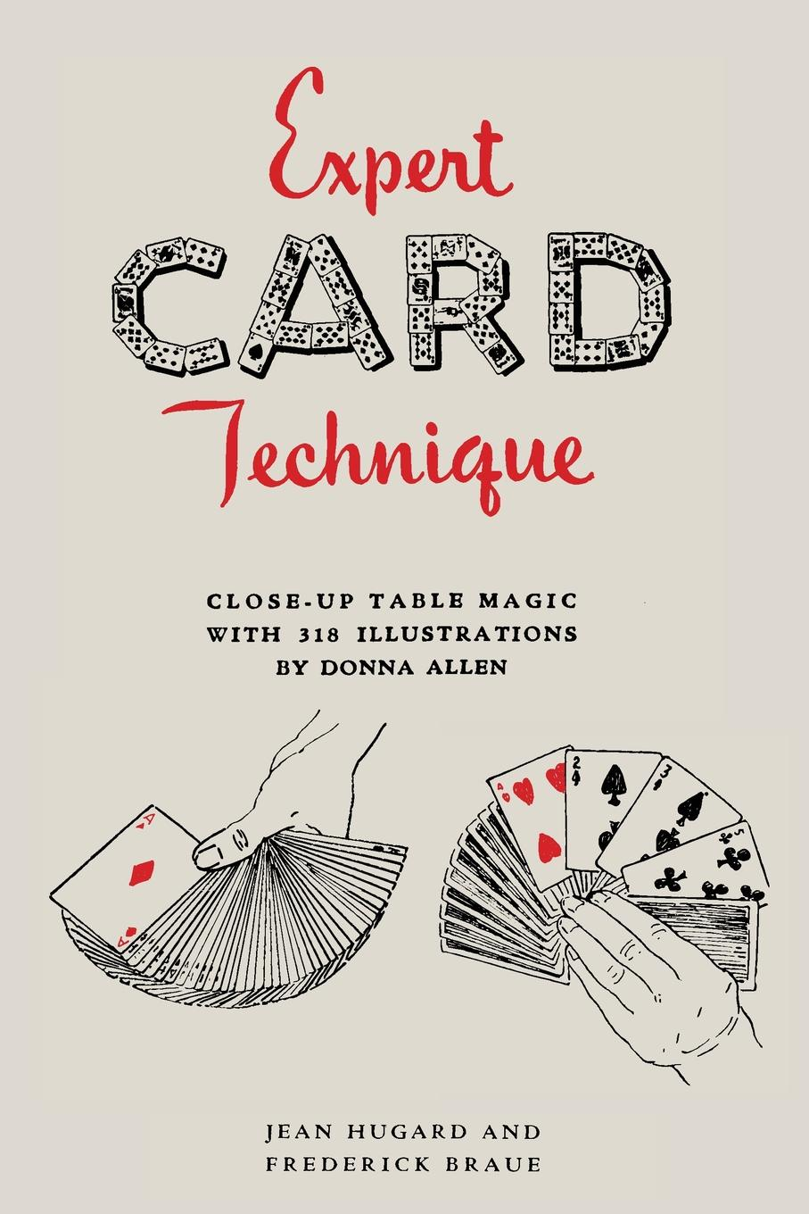 Jean Hugard, Frederick Braue Expert Card Technique. Close-Up Table Magic