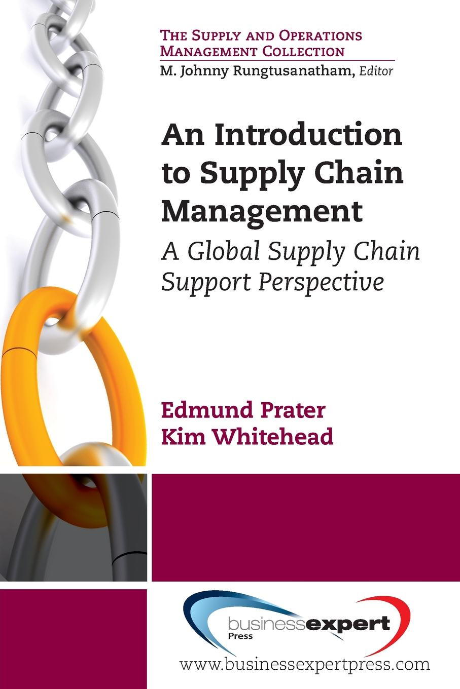Edmund Prater, Kim Whitehead An Introduction to Supply Chain Management. A Global Supply Chain Support Perspective цена