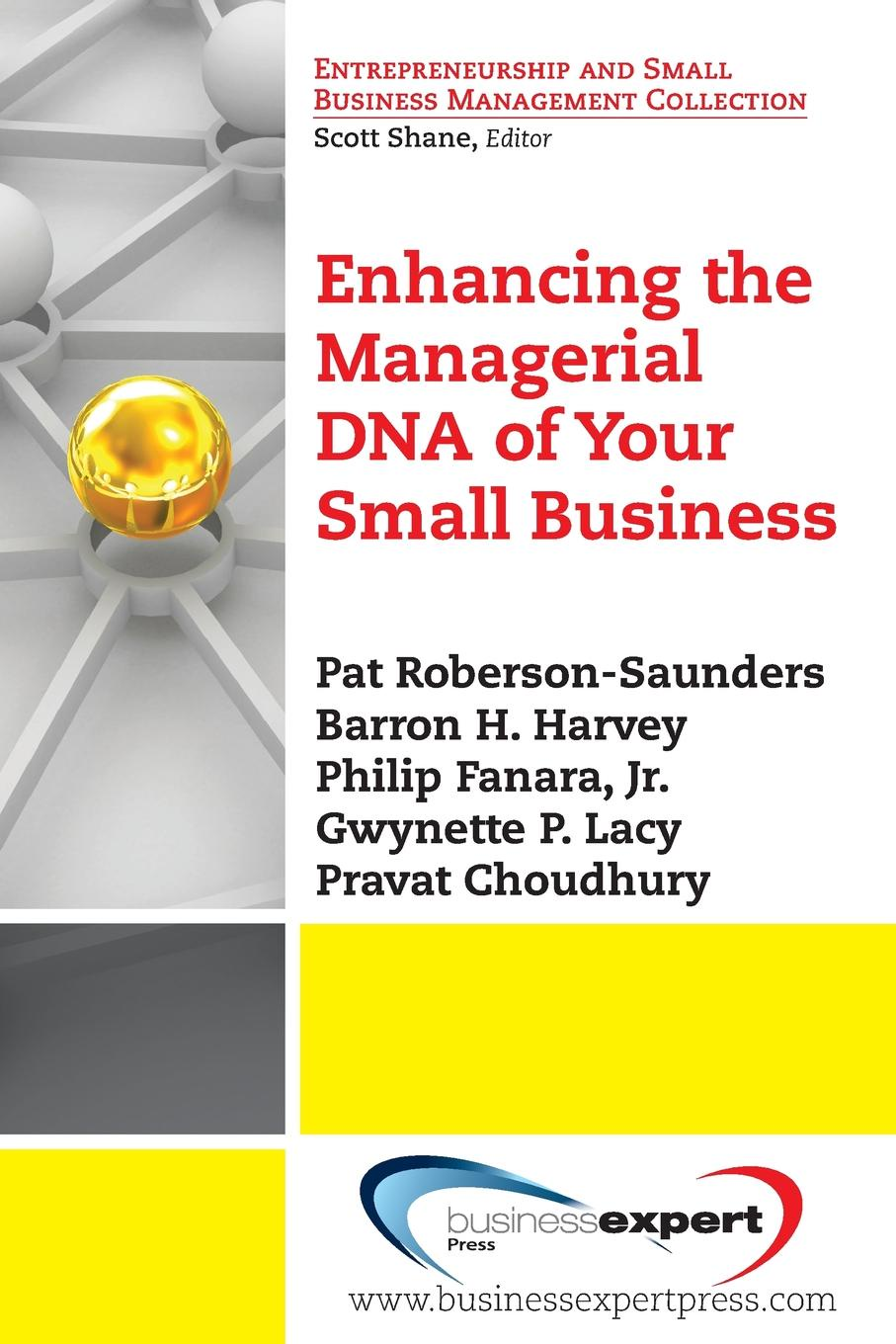 Pat Roberson-Saunders, Barron Harvey Enhancing the Managerial DNA of Your Small Business