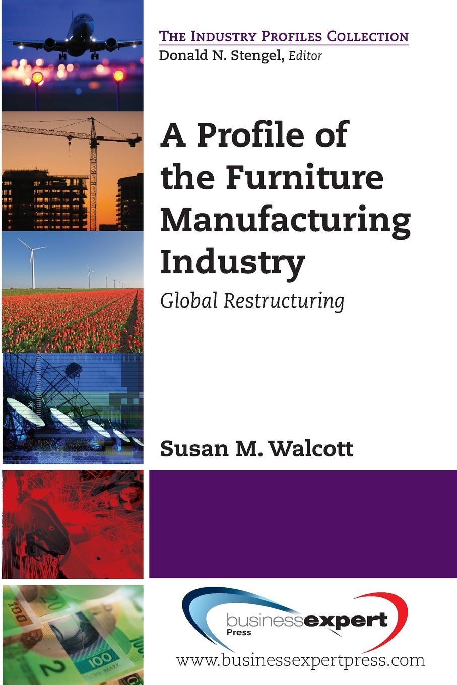 Susan M. Walcott A Profile of the Furniture Manufacturing Industry. Global Restructuring недорго, оригинальная цена
