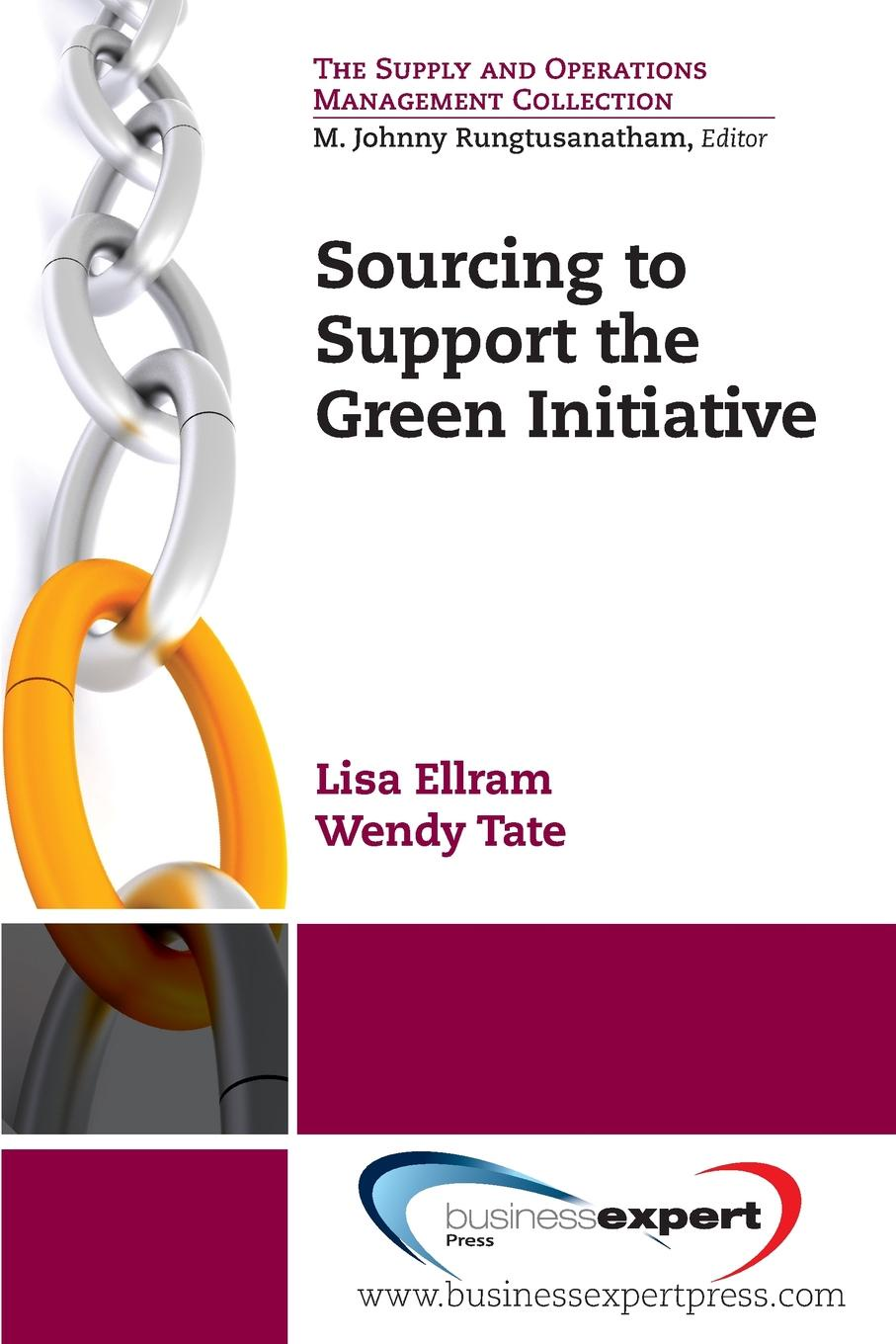 Lisa Ellram, Wendy Tate Sourcing to Support the Green Initiative fred sollish strategic global sourcing best practices