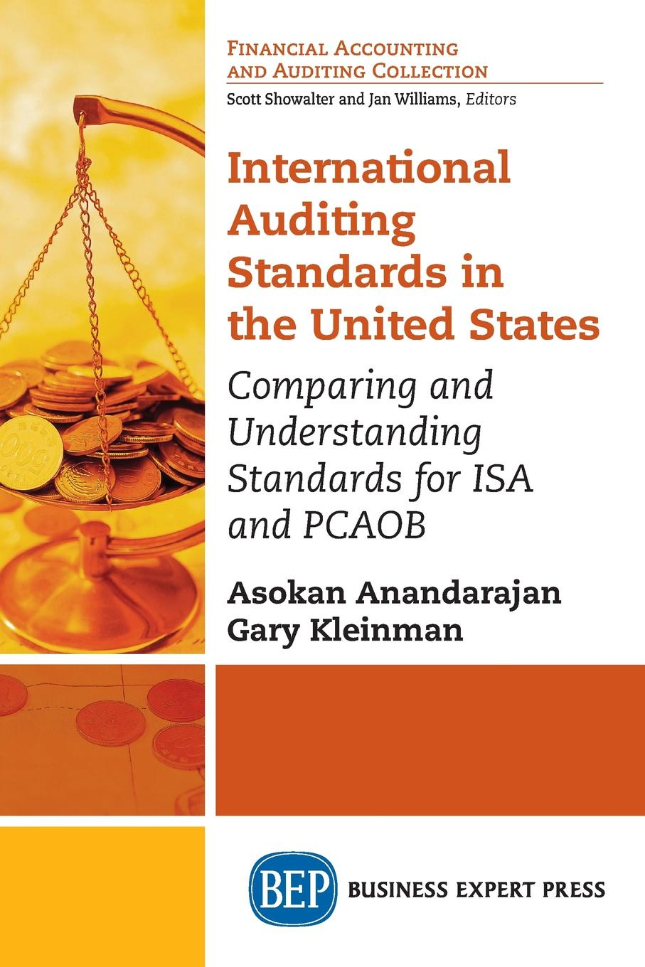 Asokan Anandarajan, Gary Kleinman International Auditing Standards in the United States. Comparing and Understanding Standards for ISA and PCAOB accounting standards and earnings management
