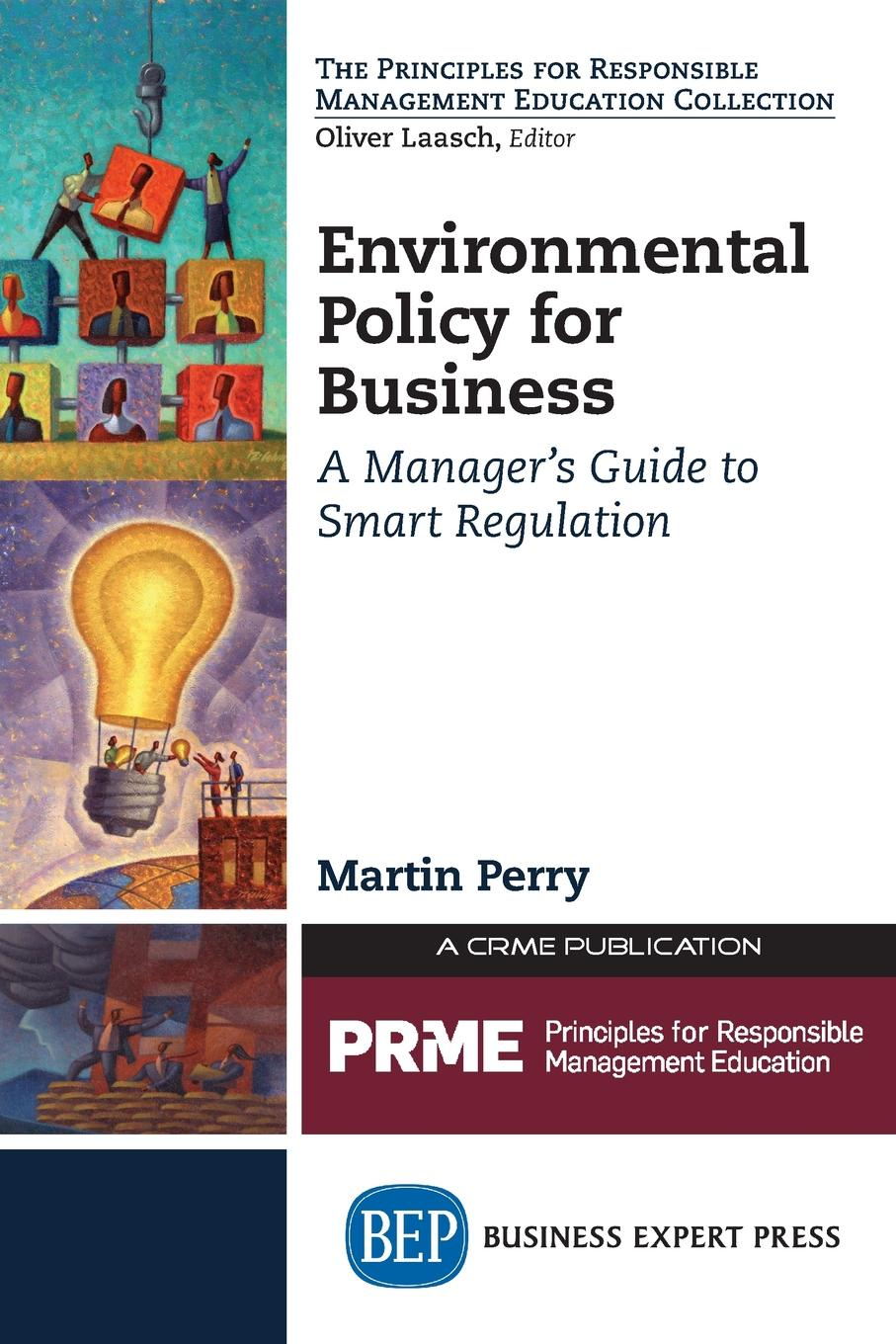 Martin Perry Environmental Policy for Business. A Manager.s Guide to Smart Regulation flower elliott the best policy