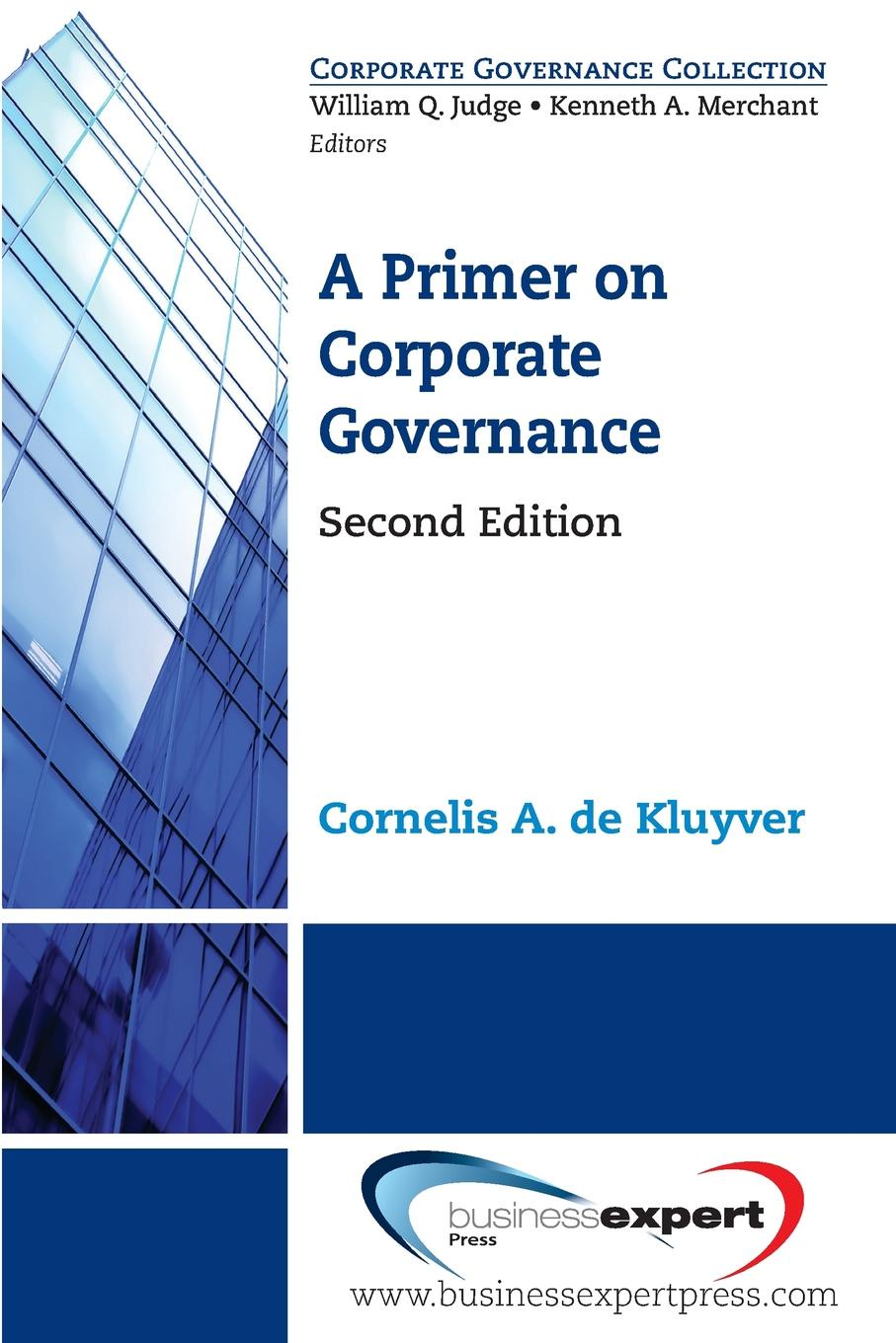 Cornelis A. de Kluyver A Primer on Corporate Governance, Second Edition john shaw c corporate governance and risk a systems approach