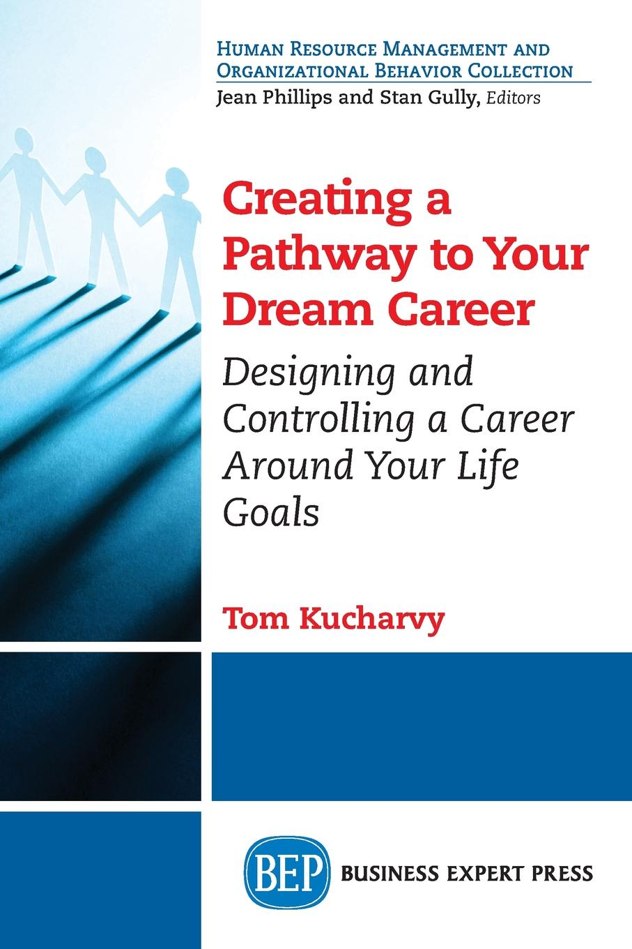 Tom Kucharvy Creating a Pathway to Your Dream Career. Designing and Controlling a Career Around Your Life Goals e brown t make your garden feed you
