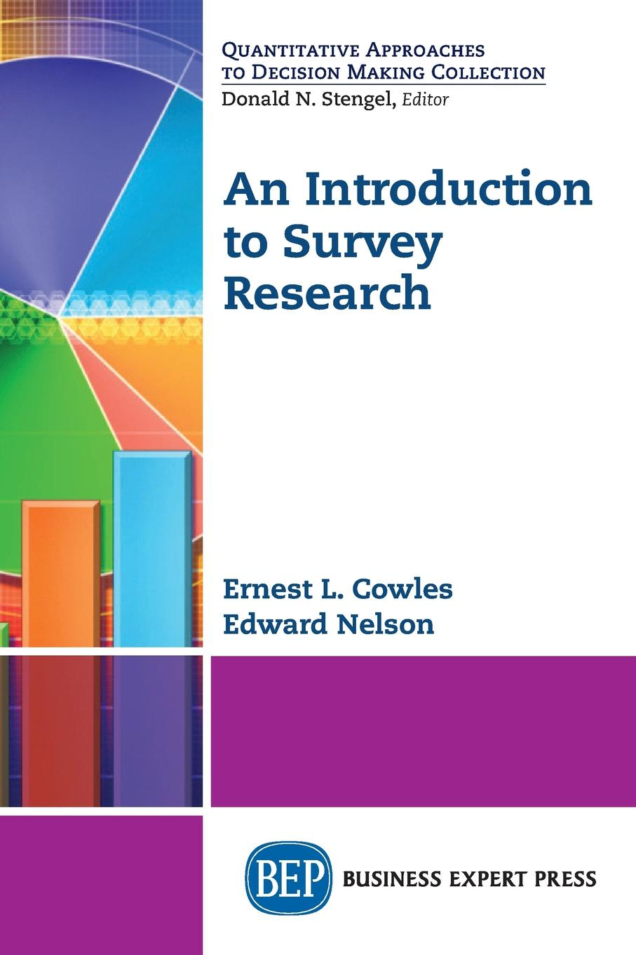 Ernest Cowles, Edward Nelson An Introduction to Survey Research delano ducasse lawrence o bryant and lynda t goodfellow survey of the knowledge