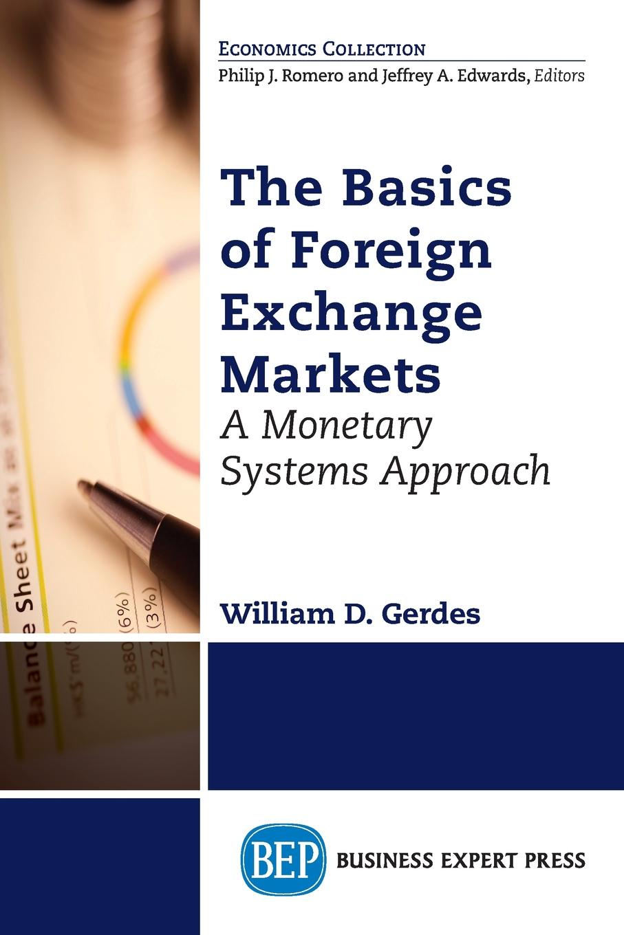 William D. Gerdes The Basics of Foreign Exchange Markets. A Monetary Systems Approach цена
