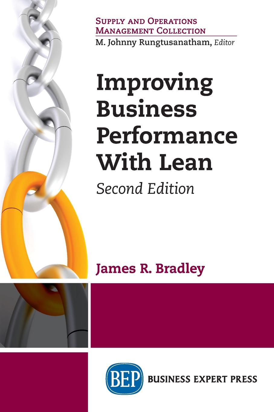 James R. Bradley Improving Business Performance With Lean, Second Edition moseley james l handbook of improving performance in the workplace measurement and evaluation