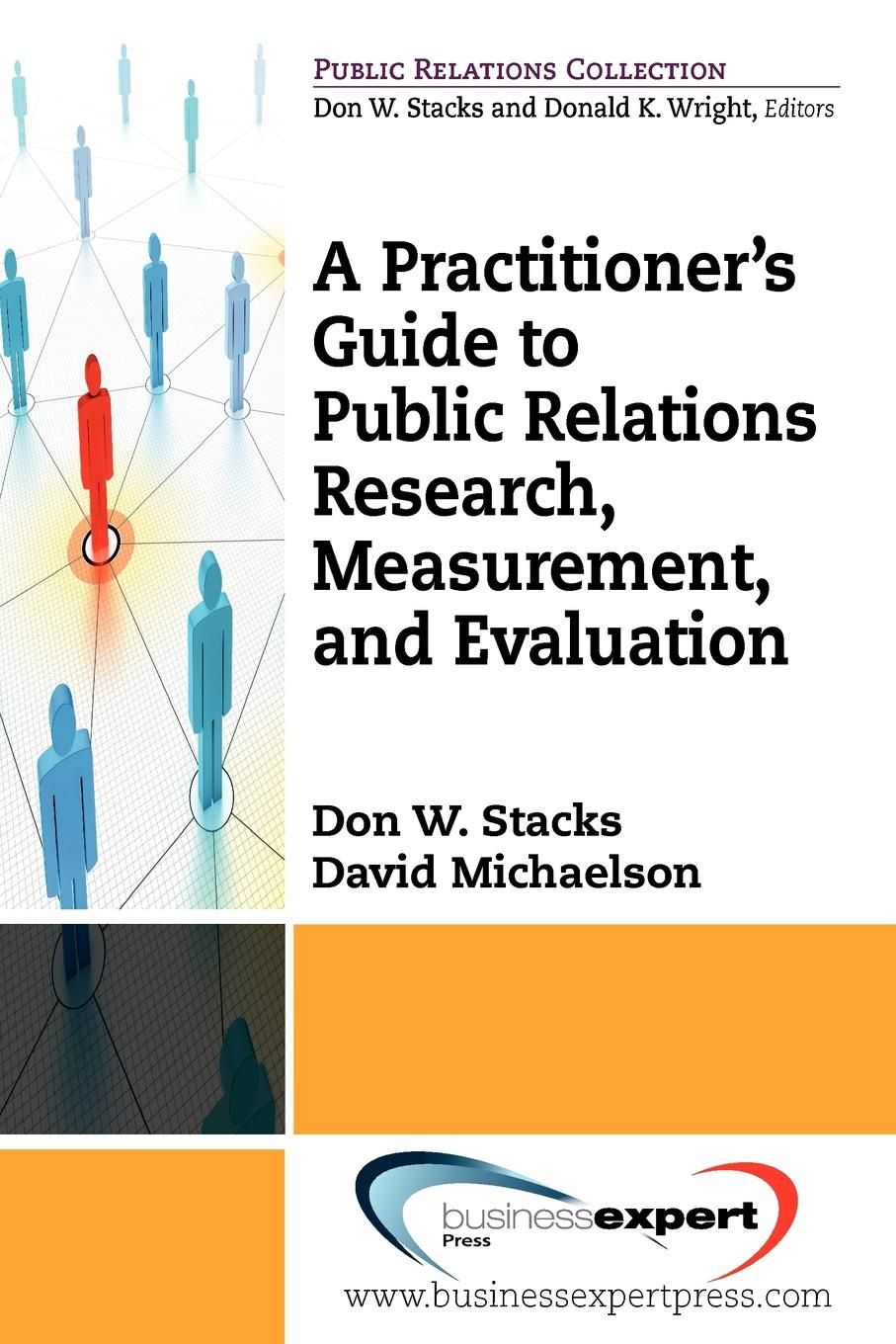 Don Stacks, Michaelson David, Don Stacks A Practioner.s Guide to Public Relations Research, Measurement and Evaluation moseley james l handbook of improving performance in the workplace measurement and evaluation