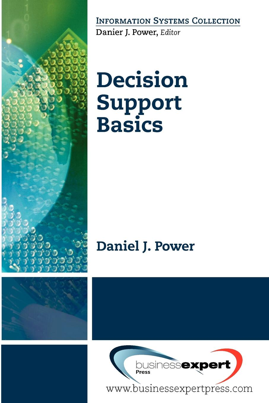 Daniel Power, Power Daniel Power Decision Support Basics vicki sauter l decision support systems for business intelligence