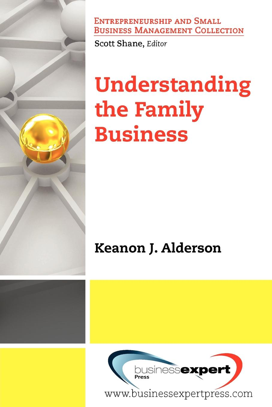 Keanon J. Alderson Understanding the Family Business the family mousetrap