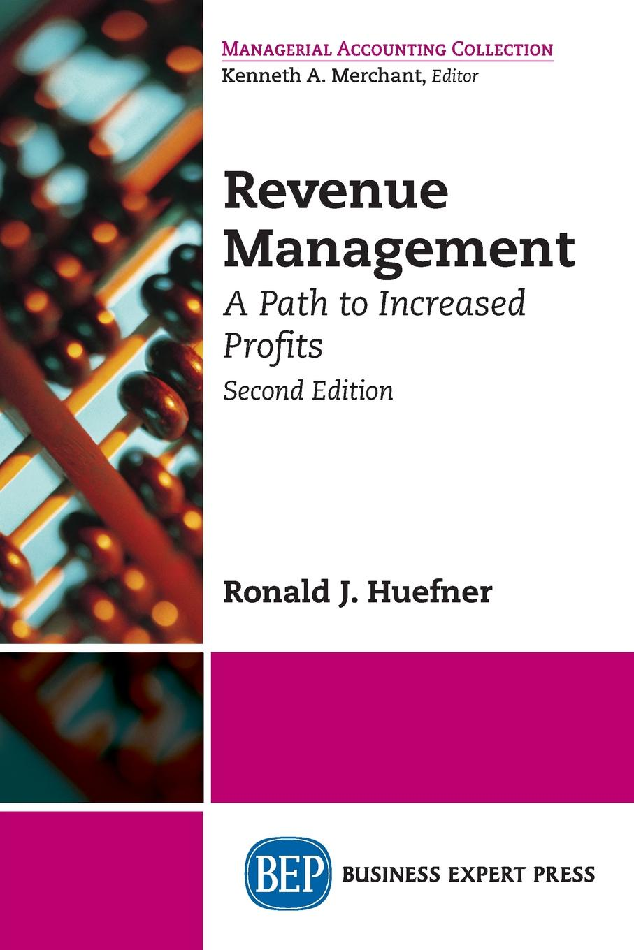 Ronald Huefner. Revenue Management. A Path to Increased Profits, Second Edition