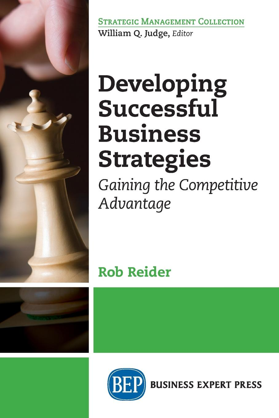 Rob Reider Developing Successful Business Strategies. Gaining the Competitive Advantage business planning to ease repaying loans