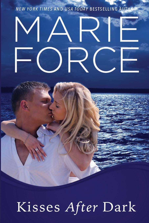 Marie Force Kisses After Dark. Gansett Island Series, Book 12 цена 2017