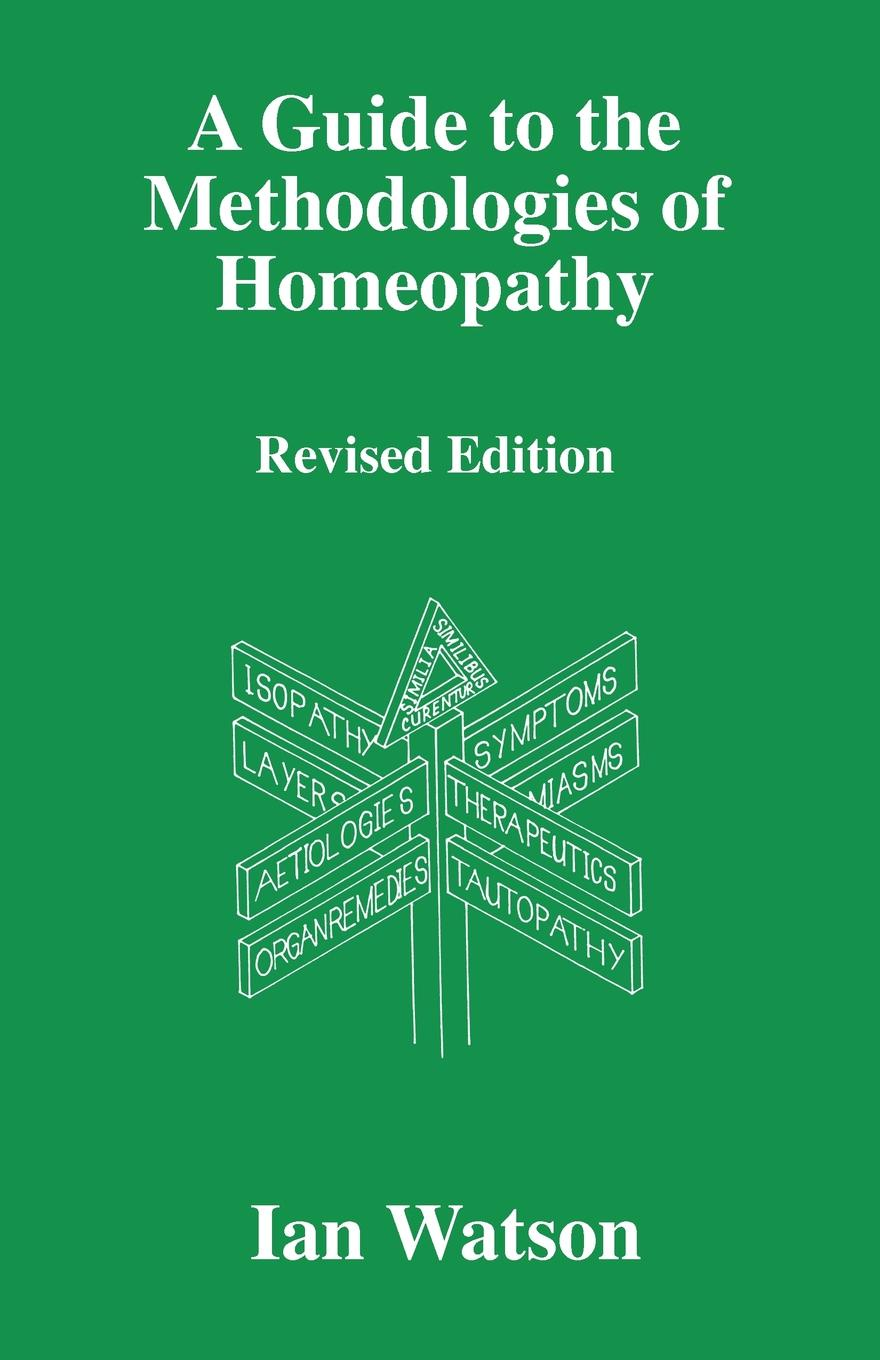 Ian Watson A Guide to the Methdologies of Homeopathy reginald fleming johnston twilight in the forbidden city illustrated and revised 4th edition