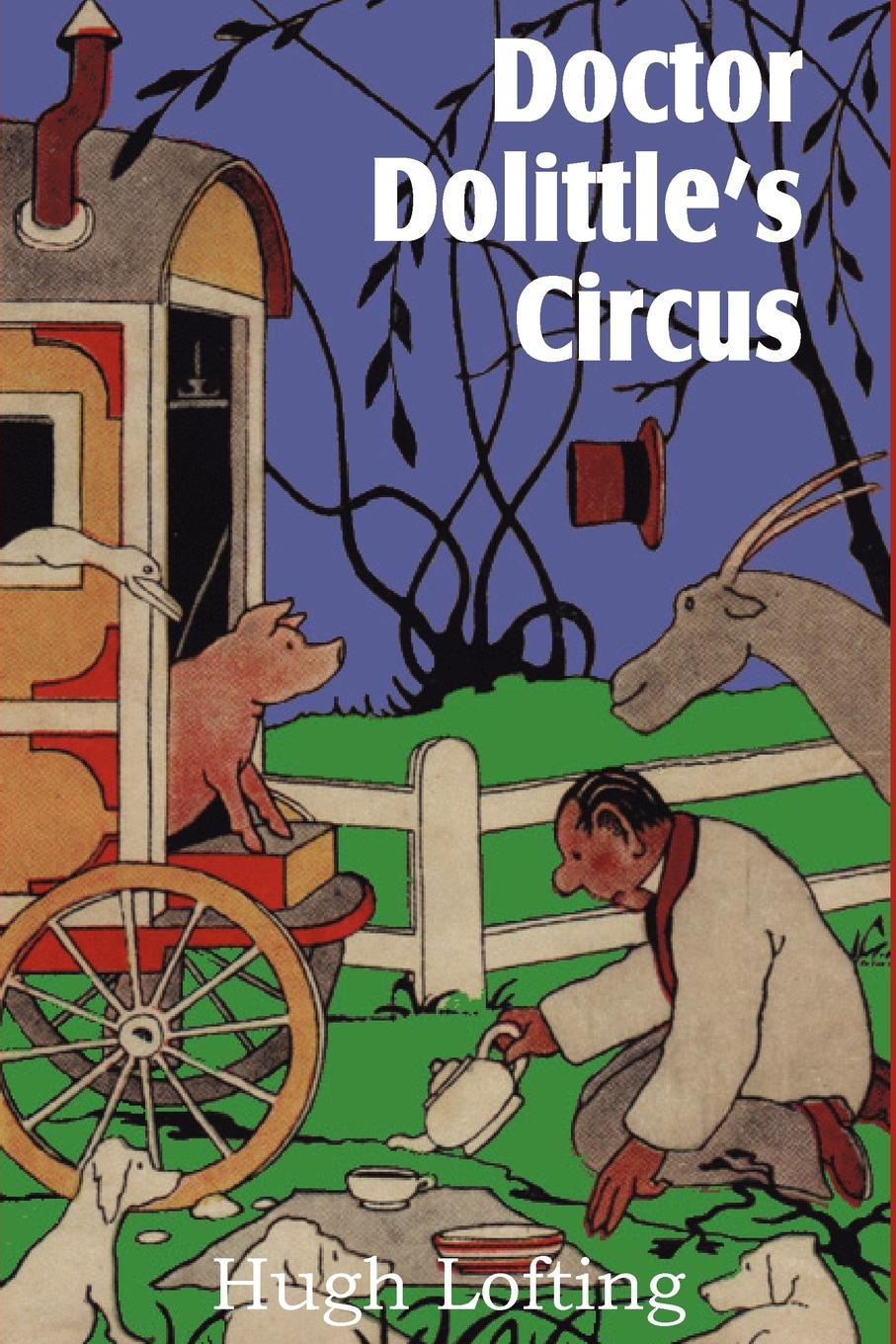 Hugh Lofting Doctor Dolittle's Circus the story of doctor dolittle