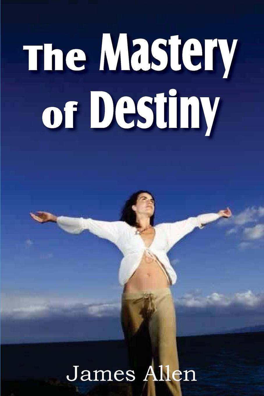 James Allen The Mastery of Destiny keyboard mastery
