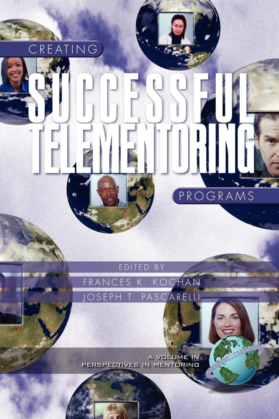 Creating Successful Telementoring Programs (PB) the impact of state and national standards on k 12 science technology pb