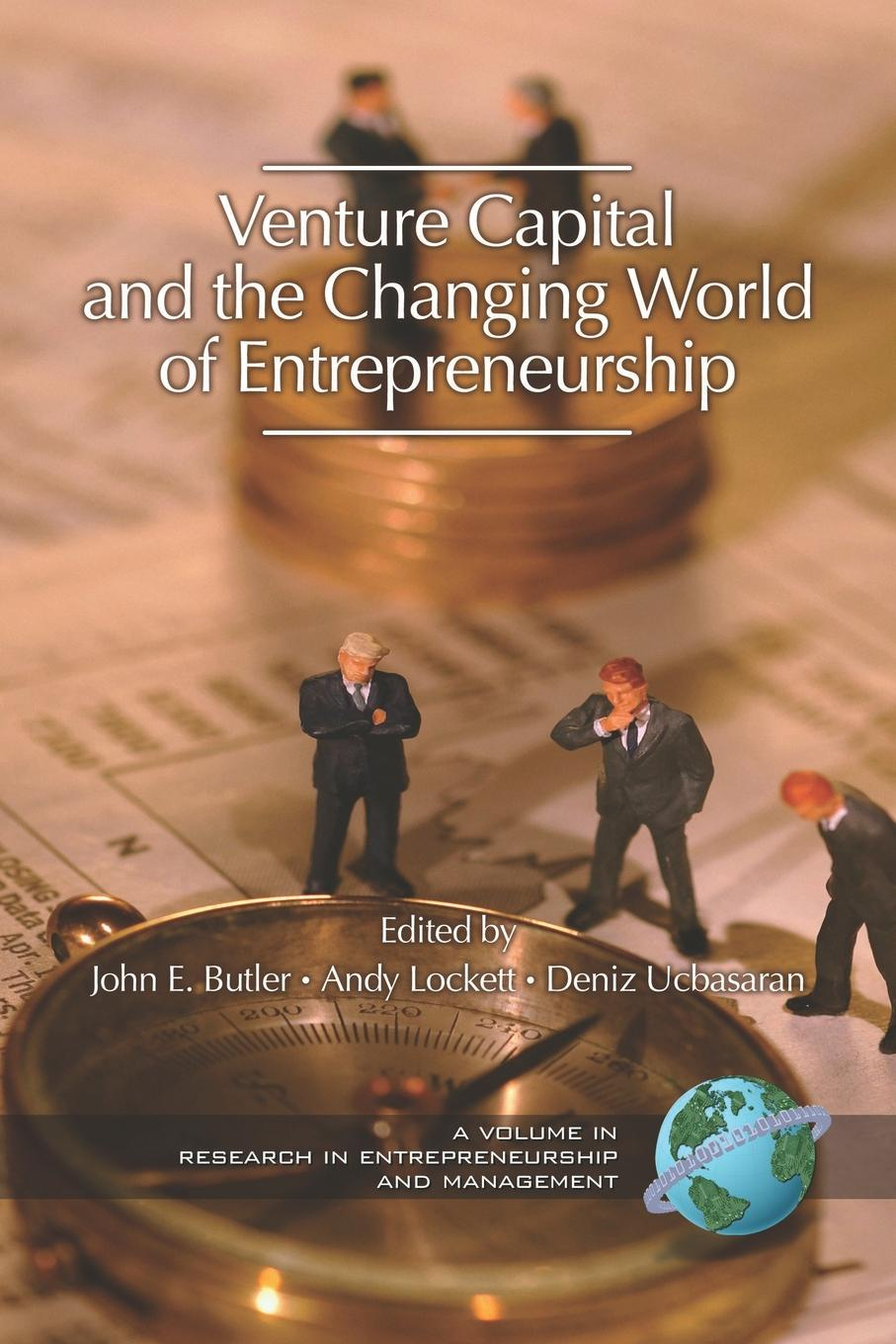Venture Capital in the Changing World of Entrepreneurship (PB) It was not that long ago that it might have been possible to cover...