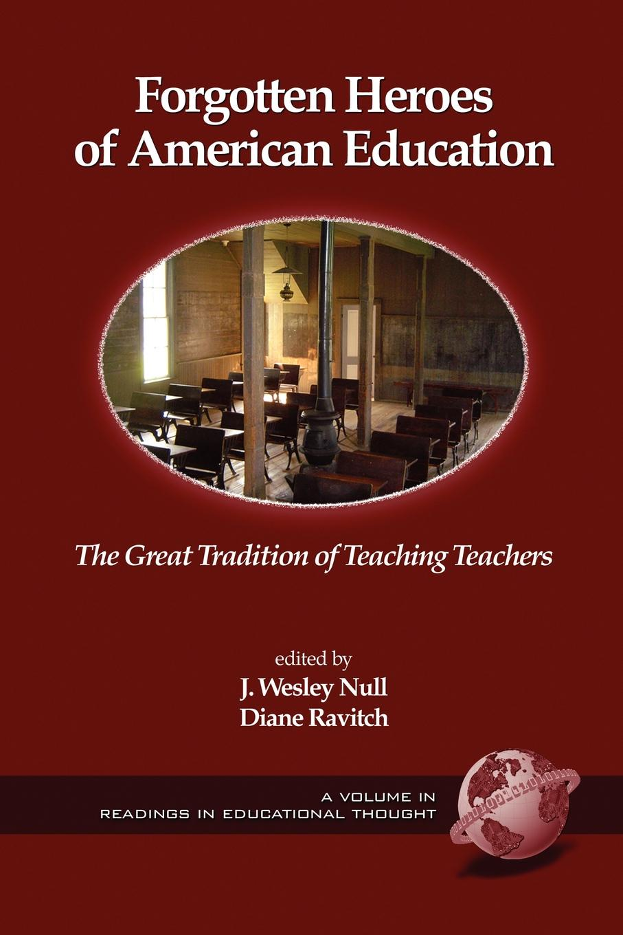 Forgotten Heroes of American Education. The Great Tradition of Teaching Teachers (PB) edward l thorndike the teachers word book 1921