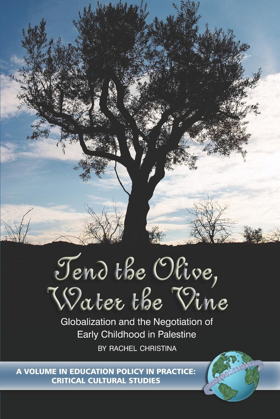 Фото - Rachel Christina Tend the Olive, Water the Vine. Globalization and the Negotiation of Early Childhood in Palestine (PB) vocabulary spurt in early childhood development
