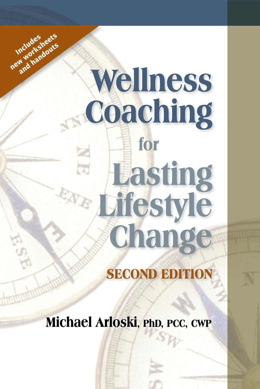Michael Arloski Wellness Coaching for Lasting Lifestyle Change - 2nd Edition david taylor the naked coach business coaching made simple