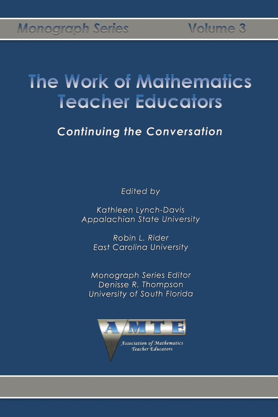 The Work of Mathematics Teacher Educators. Continuing the Conversation mathematics teacher education in the public interest equity and social justice