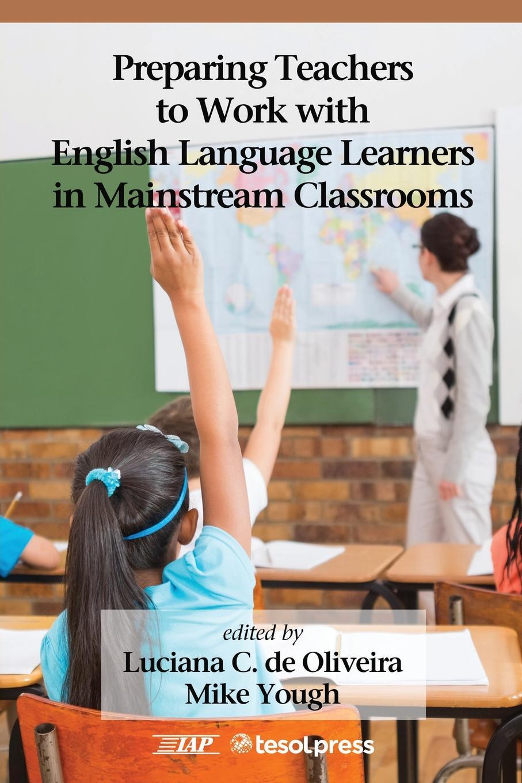 Preparing Teachers to Work with English Language Learners in Mainstream Classrooms недорго, оригинальная цена